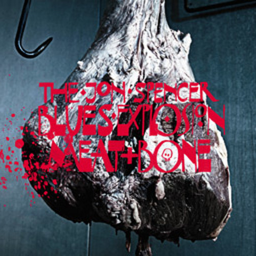 The Jon Spencer Blues Explosion - Bag Of Bones