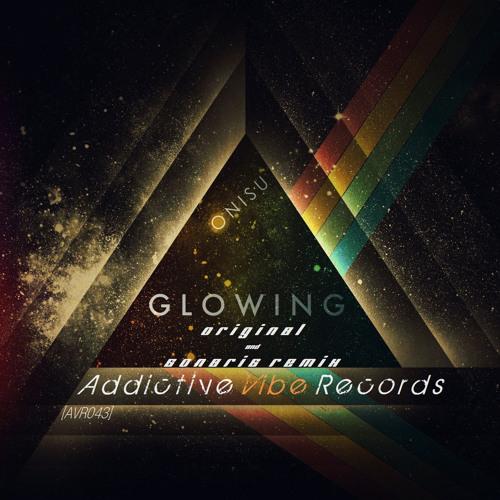 Onisu - Glowing (Original Mix) [Addictive Vibe Records]