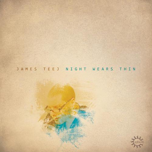 James Teej -  Night Wears Thin (Original Mix)