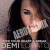 Demi Lovato - Give Your Heart a Break (Aero1 Remix) Download Now!