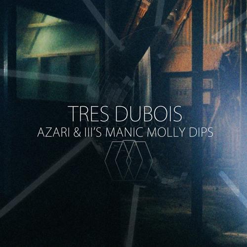 Tres Dubois - Azari III's Manic Molly Dips