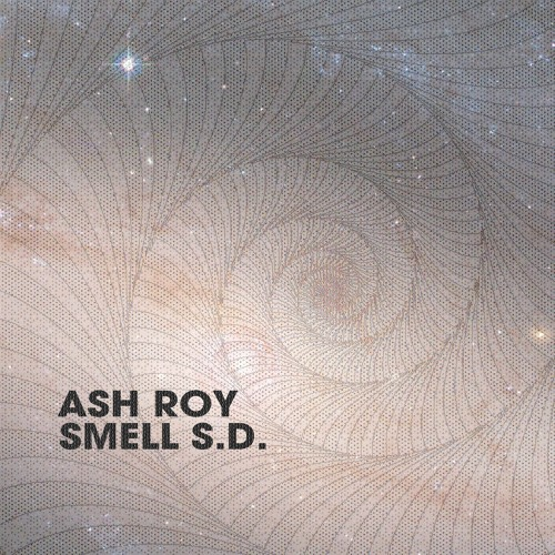 Ash Roy - Smell S.D. Ep (Preview) :: OUT NOW on Elektrotribe !!!