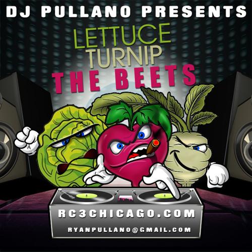 DJ Pullano - Lettuce Turnip The Beets