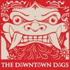 (Curse of) The Downtown Dogs