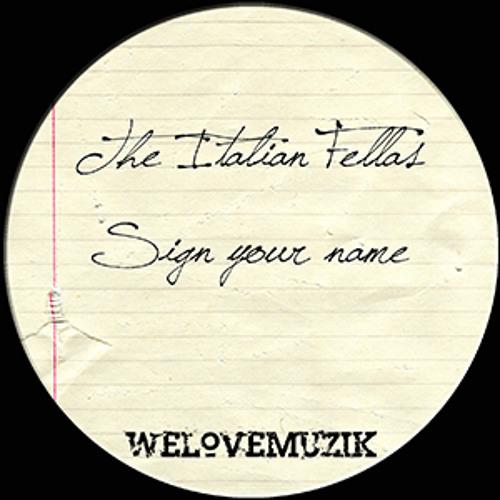 The Italian Fellas - Sign Your Name (Simone Cattaneo & Alex Gardini Ultramix) # WeLoveMuzik