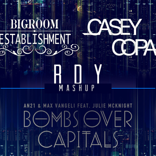 Casey Copa & Bigroom Establishment - RDY (With Bombs Over Capitals Vocal) *FREE DOWNLOAD*