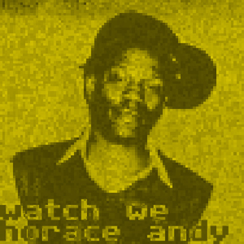 Horace Andy - Watch We - Remix by Wellwell