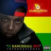 StaBoyStan DJ - DI DANCEHALL MIX INTERNATIONAL