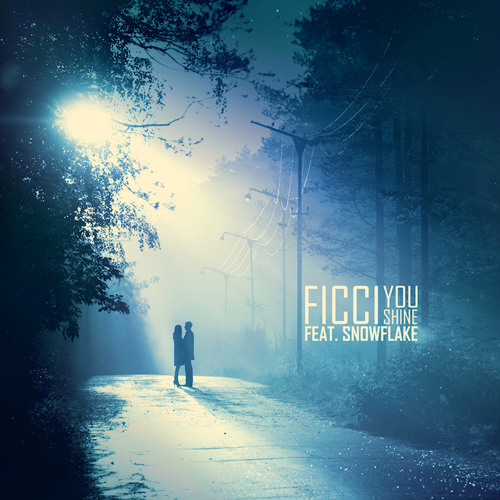 Ficci - You Shine (Feat. Snowflake)