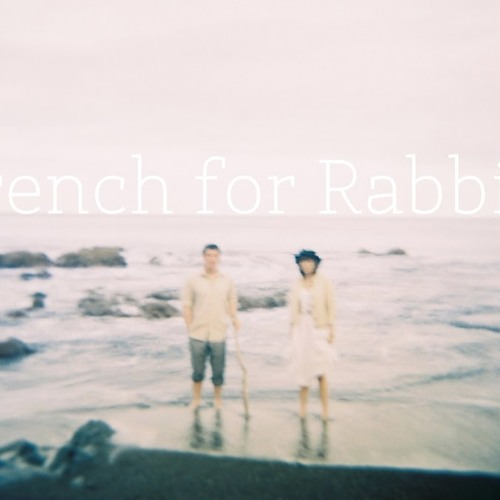 French for Rabbits- Claimed by the Sea