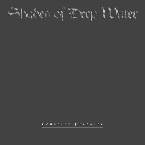 """SHADES OF DEEP WATER 'Constant Pressure' 7"""" (teaser)"""