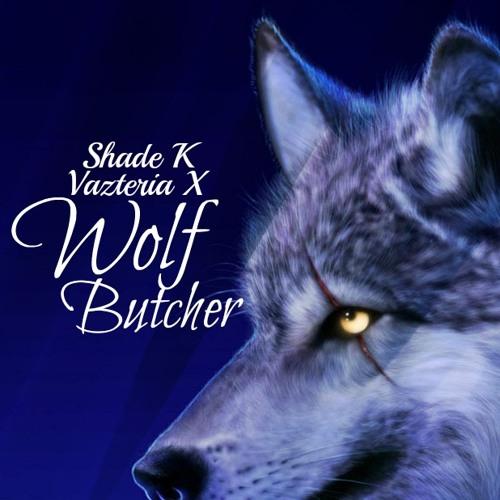 [SBR] Shade K & Vazteria X - Wolf Butcher PROMO