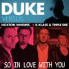 Duke - So In Love With You (Hoxton Whores Remix) Altra Moda Records (PROMO EDIT)