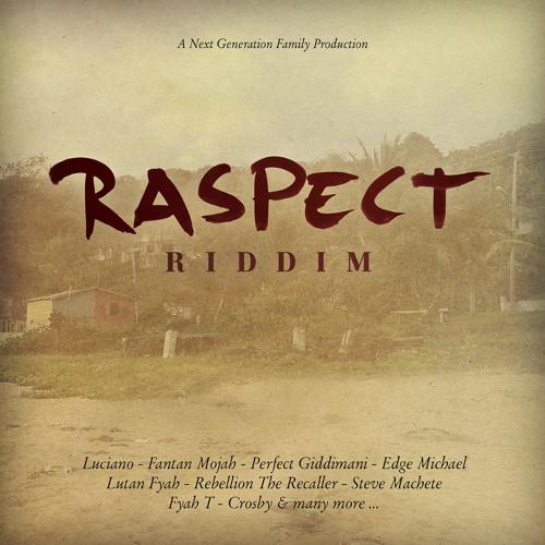 Megamix: Raspect Riddim [Next Generation Family Production / Oneness Records 09/28/2012]
