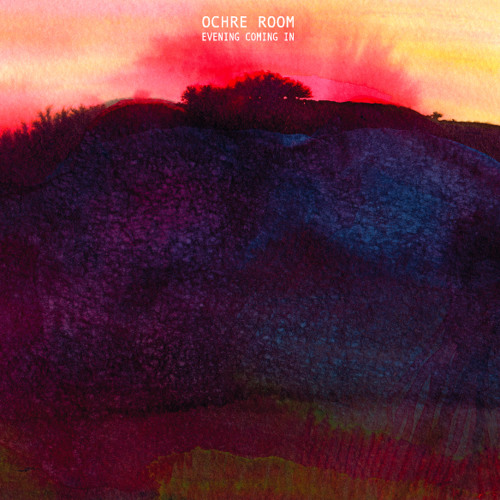 Ochre Room: My Summer (from the album Evening Coming In, 2012)