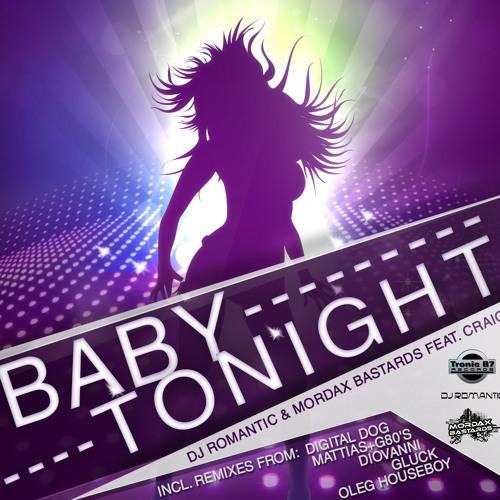 Mordax Bastards - Baby Tonight (LeGamel Rmx)  [Tronic B7 Records] OUT NOW!!!