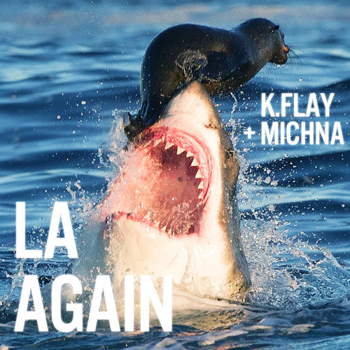 K. Flay feat. Michna - LA Again (Radio Edit)