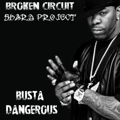"""Busta Rhymes - """"Dangerous"""" Dubstep Rework [Shard Project & Broken Circuit]"""