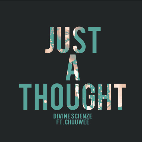 """ScienZe x King I Divine """"Just A Thought"""" feat. Chuuwee"""