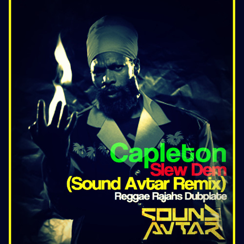 Capleton - Slew Dem (Sound Avtar Remix) Reggae Rajahs Dubplate FREE DOWNLOAD