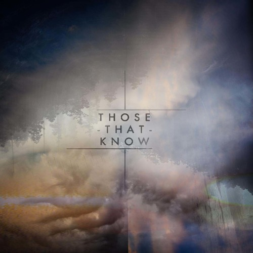 Those That Know - Arise