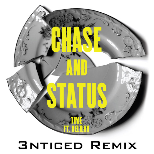 Chase & Status feat. Delilah - Time (3nticed Remix)