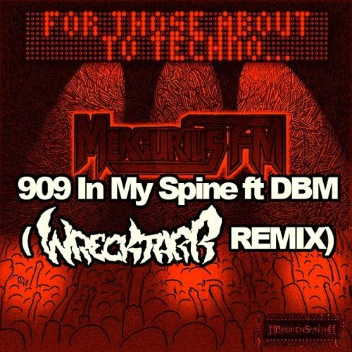 909 In My Spine ft Defblindmute (Wrecktarr Remix)
