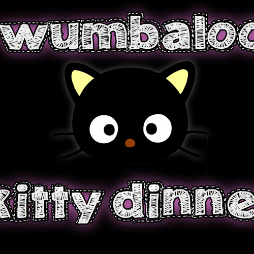Wumbaloo - Kitty Dinner (Original Mix) FREE DOWNLOAD!