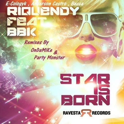 Anderson Castro, E-Cologyk, Becca ft BBK - Star is Born PREVIEW [OUT SOON]
