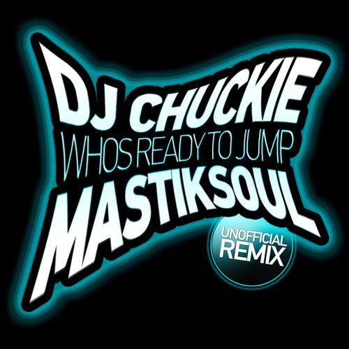 "DjChuckie-Whos ready to Jump - Mastiksoul Remix ""FREE DOWNLOAD"""