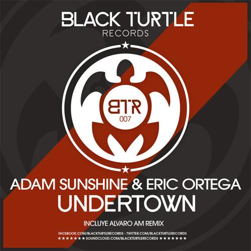 Adam Sunshine & Eric Ortega - Undertown (Alvaro AM Remix)