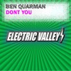 Ben Quarman Dont You (moody mix) Electric Valley FREE MP3 DOWNLOAD