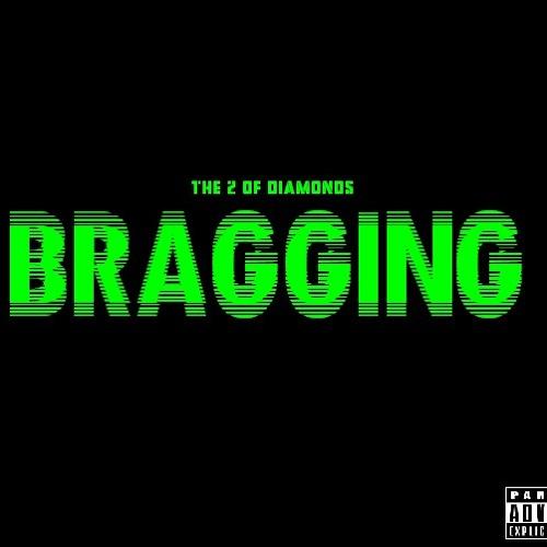 2oD - Bragging (@the2ofdiamonds)