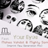 M Joobi Feat. Mahsa Vahdat & Mighty Sam - Your Eyes ( Imprint New Generation Mix )