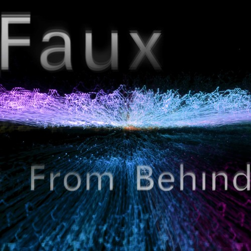 Faux - From Behind