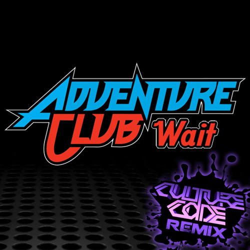 Wait by Adventure Club (Culture Code Remix)
