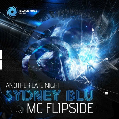 Sydney Blu feat MC Flipside - Another Late Night (Blackhole Recordings)