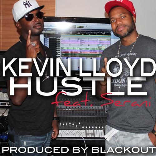 Kevin Lloyd feat Serani - Hustle (FINAL MIX)