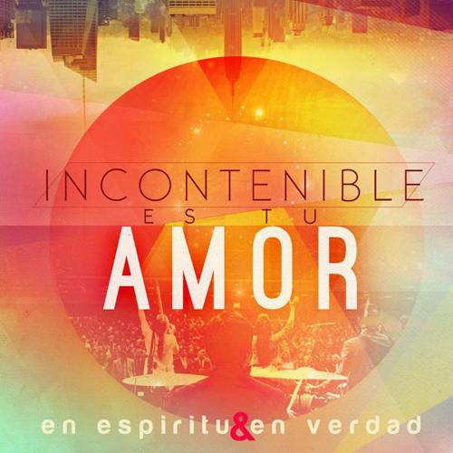 12 Incontenible es tu Amor