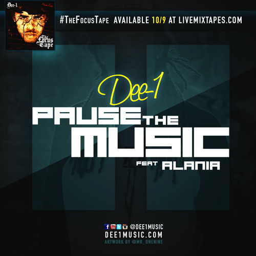 Dee-1 - Pause the Music (ft Alania) (prod by Flight School)