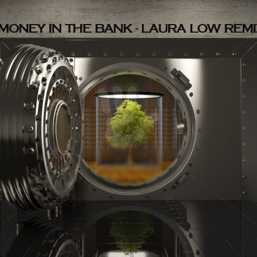 MONEY IN THE BANK -  LAURA LOW REMIX (free download)