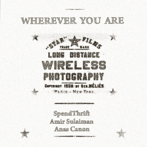 'Wherever You Are' - Anas Canon, SpendThrift & Amir Sulaiman