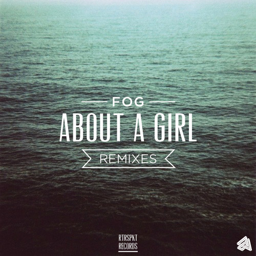 FOG - About A Girl (Sangam 'Crested in the Dark' Remix)