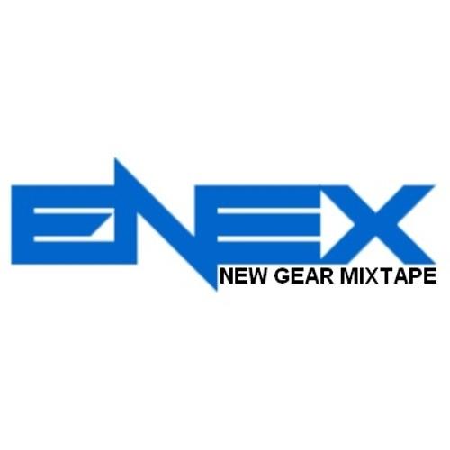 Enex - New Gear Mixtape