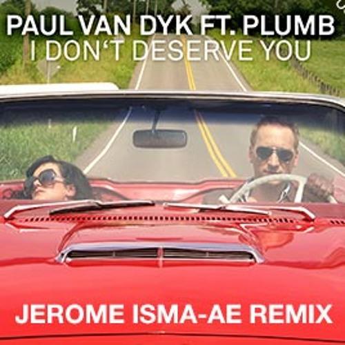 Paul van Dyk feat. Plumb- I don´t deserve you (Jerome Isma-Ae Remix) Teaser