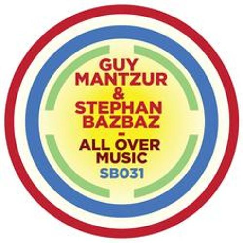 Guy Mantzur & Stephan Bazbaz - All Over Music (Sudbeat)