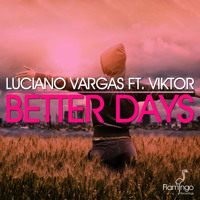 Luciano Vargas - Better Days feat. Viktor