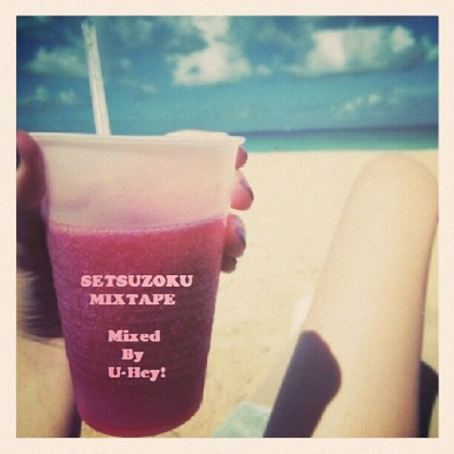 MIX!! SETSUZOKU MIXTAPE By U-Hey!