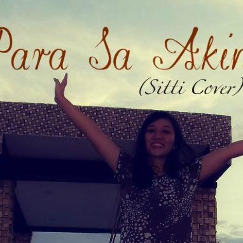 Para Sa Akin (Sitti Cover) *By Request