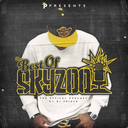 DJ Prince Presents - The Best of Skyzoo (Podcast Mixtape)